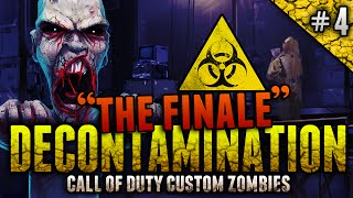 "DECONTAMINATION Custom Zombies THE FINALE! - ""SH*T GETS CRAZY"" ft. oChaoticRavenger! (Part 4)"