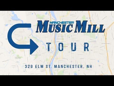 Manchester Music Mill Tour - 329 Elm Street Manchester NH