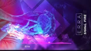 Erra - Signal Fire