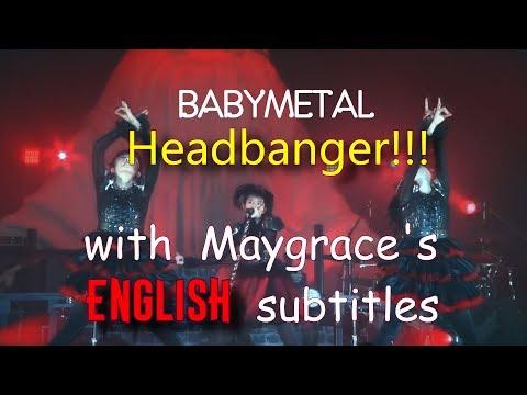 BABYMETAL - Headbanger!!! [►Unofficial◀ English subtitles] | Legend 1997 Apocalypse
