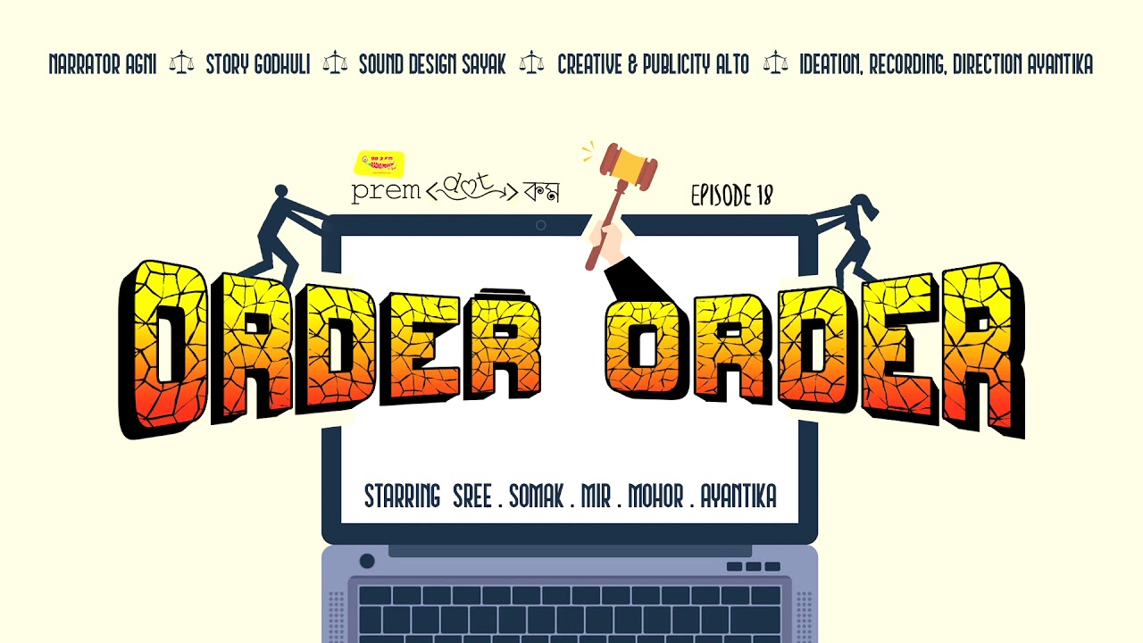 #PremDotCom | Order Order | Feat. Mir Somak Agni Sree Ayantika Mohor