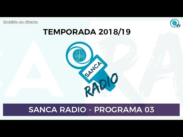 [SancaRadio] Programa 03 - Temporada 2018/19