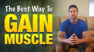 What Is The Best Way To Gain Muscle Mass? 5 Powerful Strategies To Get Your Body Growing Fast