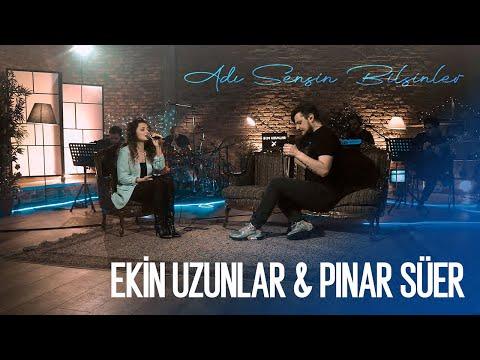Ekin Uzunlar & Pınar Süer  - Adı Sensin Bilsinler