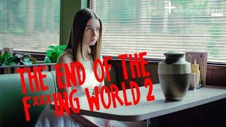 THE END OF THE F***ING WORLD 2: ten serial NIE POWINIEN WRACAĆ. A może JEDNAK? | BEZ SPOILERÓW