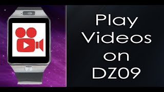 How to Watch Movies and Play Videos on DZ09 Smartwatch Phone ⌚📹