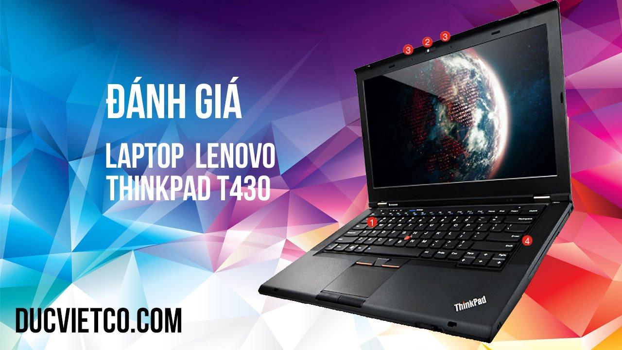 Laptop Lenovo ThinkPad T430   Đánh giá   Đức Việt