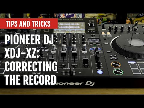Pioneer DJ XDJ-XZ: Correcting The Record | Tips and Tricks