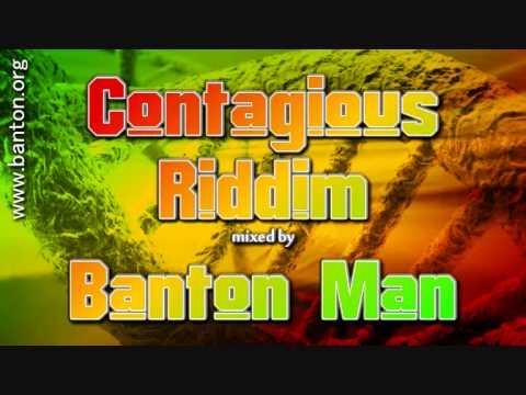 Contagious Riddim mixed by Banton Man