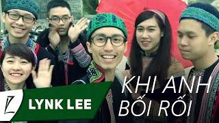 Lynk Lee - Khi anh bối rối (Funny version)