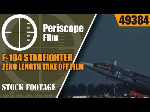 "F-104 STARFIGHTER ZERO LENGTH TAKE OFF FILM "" ZELL FOR DEFENSE "" 49384"
