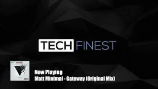 Matt Minimal - Gateway (Original Mix)