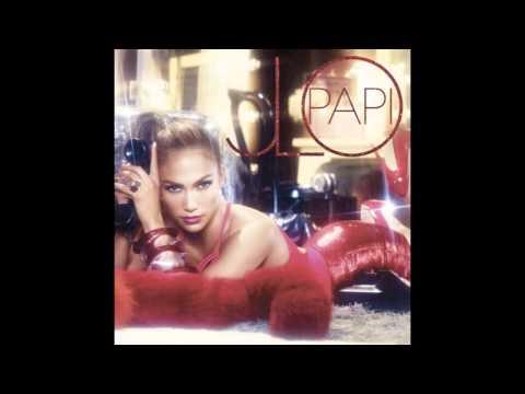 Jennifer Lopez - Papi - HQ Full Song