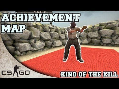 CS:GO Achievement Map ▪ King of the Kill ▪