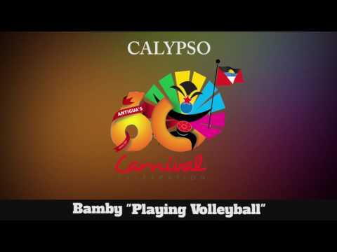 (Antigua Carnival 2016 Calypso Music) Bamby - Playing Volleyball