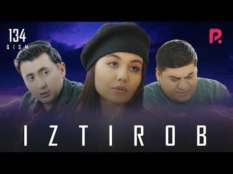 Iztirob (o'zbek Serial) | Изтироб (узбек сериал) 134-qism
