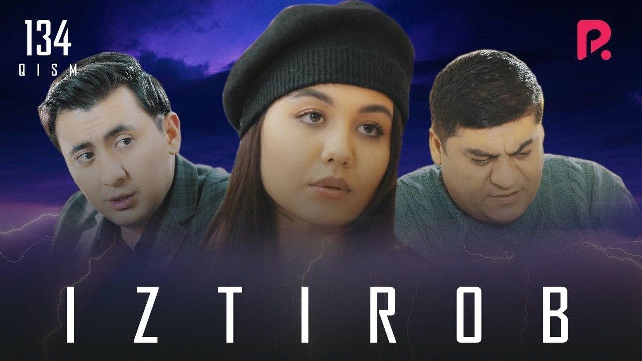 Iztirob (o'zbek serial) | Изтироб (узбек сериал) 134-qism MyTub.uz
