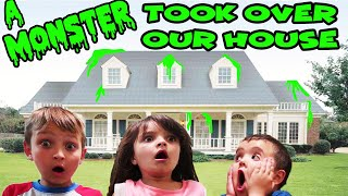 A MONSTER TOOK OVER OUR HOUSE! we left out of town to run away from...