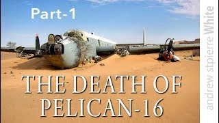 DEATH OF PELICAN-16. Avro Shackleton Crash. Part-1