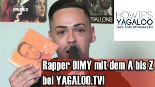 Rapper DIMY mit dem A-Z bei YAGALOO.TV