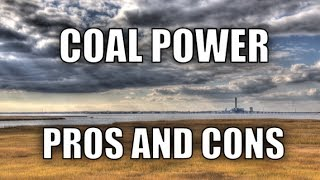 Pros and Cons of Coal Power