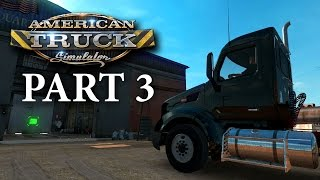 American Truck Simulator Gameplay Walkthrough Part 3 - BUYING MY FIRST TRUCK