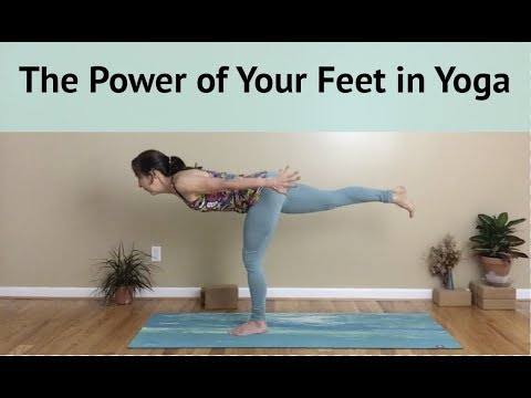 The Power of Your Feet in Yoga