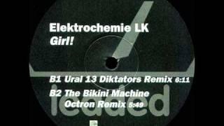 Elektrochemie LK - girl! (Ural 13 Diktators remix)
