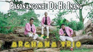 Arghana Trio : Pasonangonhu Do Ho Inang    Official Music Video