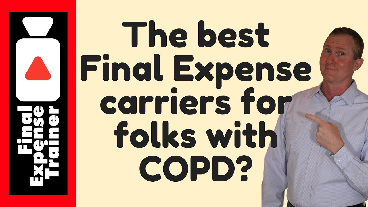 Selling Final Expense Life Insurance The Best Carriers For COPD