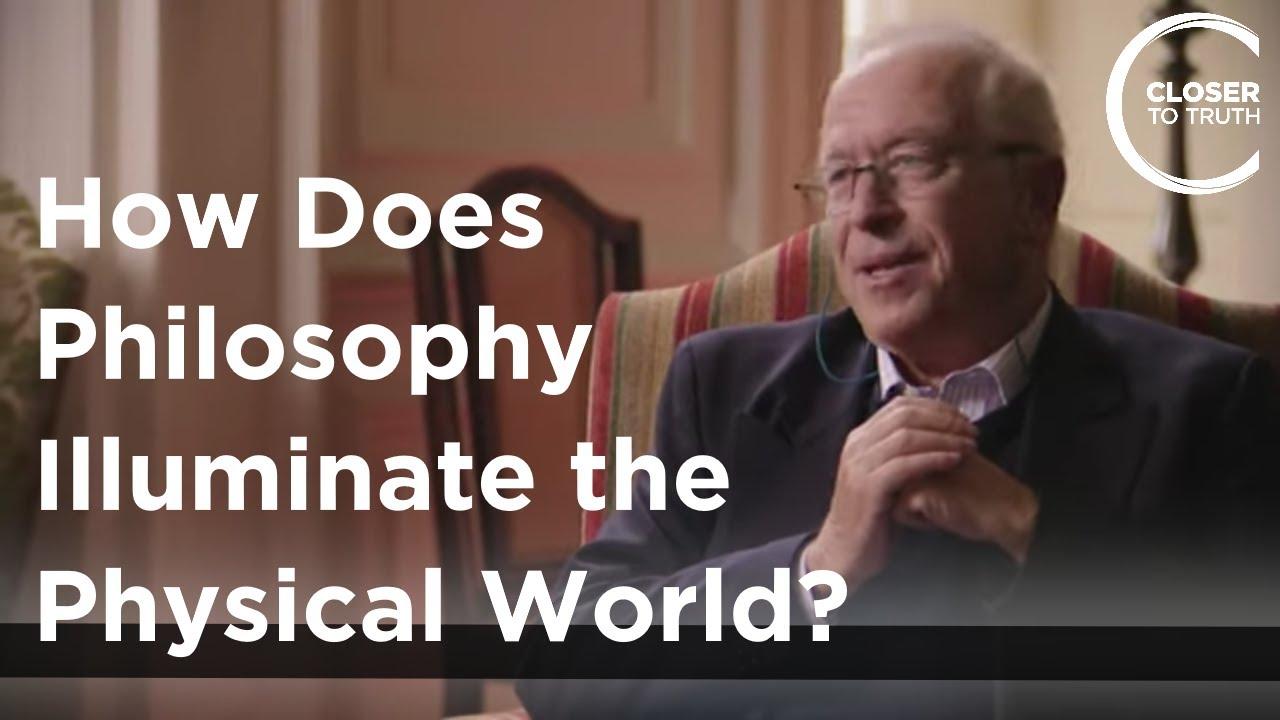 Simon Blackburn - How Does Philosophy Illuminate the Physical World? - Closer to Truth