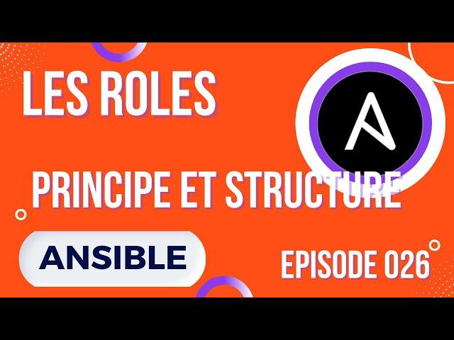 ANSIBLE - 26. LES ROLES : PRINCIPES ET STRUCTURE