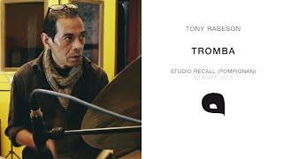Tony Rabeson / TROMBA / Studio Recall 2015