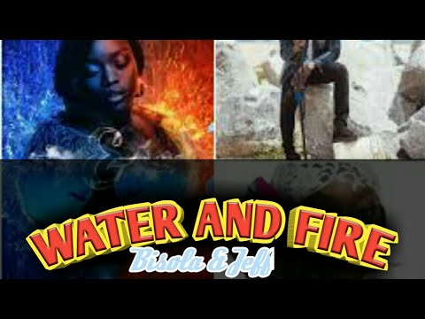 Bisola and Jeff Akoh  water and fire ( official video lyrics)