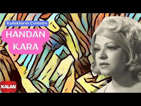 Handan Kara - Kulakların Çınlasın - [Aşkın Kanunu © 2006 Kalan Müzik ]