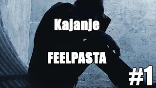 Kajanje | Feelpasta #1