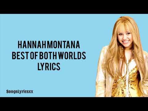 Hannah Montana - The Best Of Both Worlds (Lyrics)