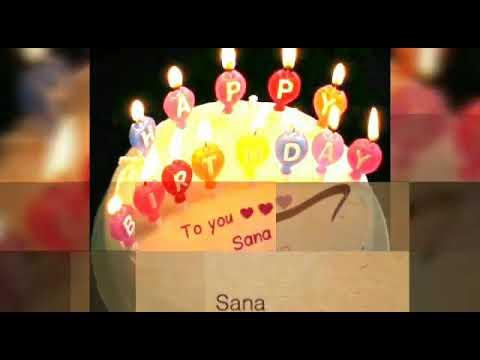 Sana happy birthday video song