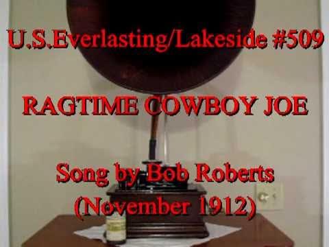 Ragtime Cowboy Joe by Bob Roberts (Nov. 1912)