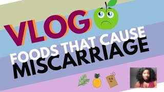 Foods that Cause Miscarriages