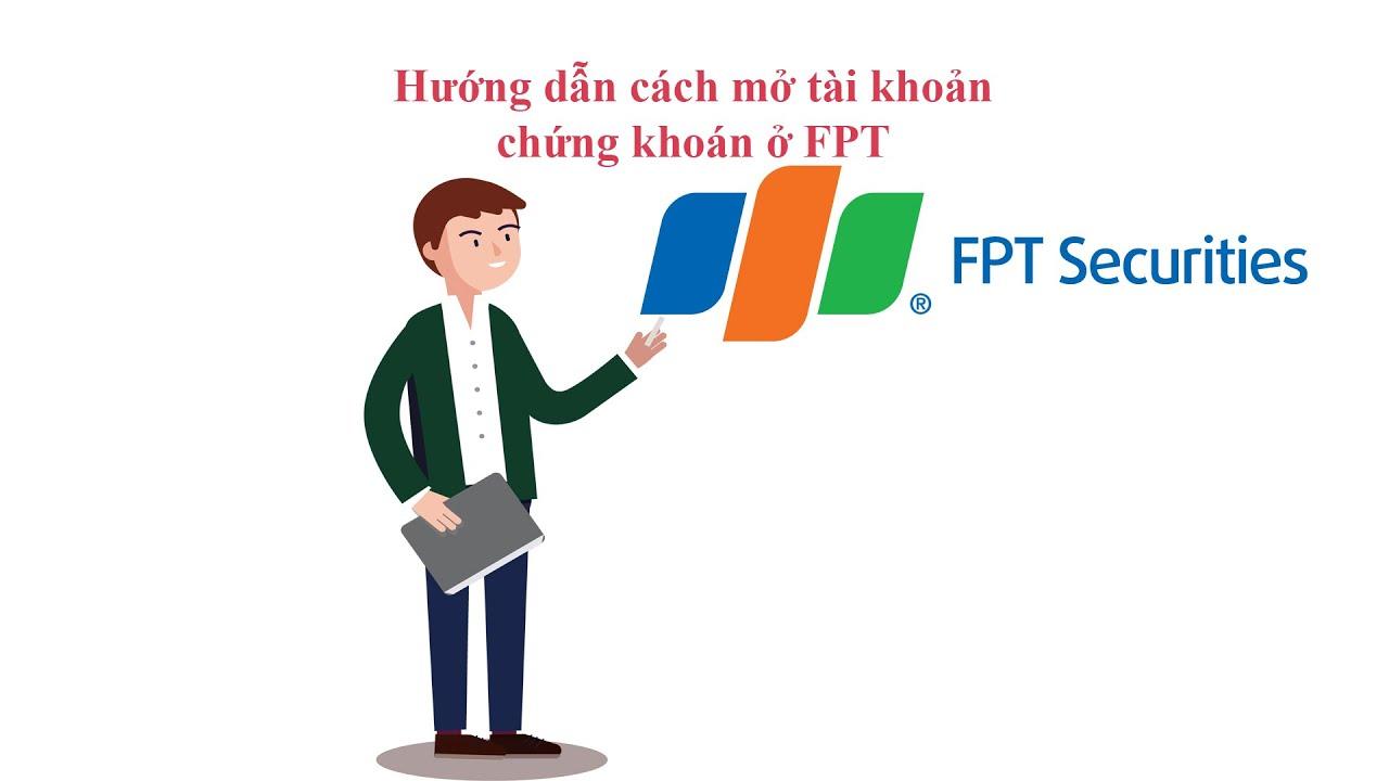 Hướng dẫn cách mở tài khoản chứng khoán ở FPT