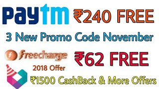 Paytm ₹240 Top 3 New Add Money Promo Code November 2018, Freecharge ₹62 FREE, Fynd ₹1500 Offer today
