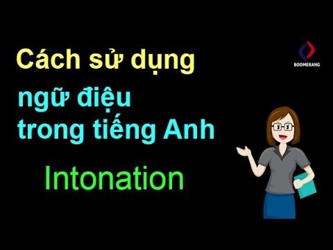 Cách sử dụng ngữ điệu trong tiếng Anh (Intonation)