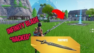*HACKING* FORTNITE TO GET THE INFINITY BLADE BACK FROM THE DEAD! - Fortnite Glitches