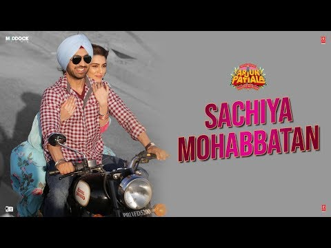 Sachiya Mohabbatan Video Song - Arjun Patiala