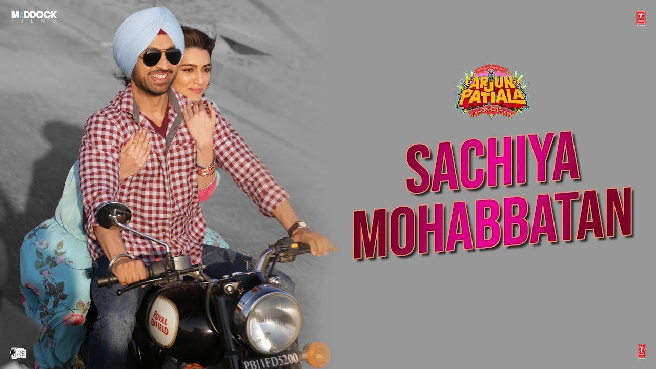 Sachiya Mohabbatan Song | Arjun Patiala | Diljit Dosanjh, Kriti Sanon | Sachet Tandon | Sachin-Jigar Watch Online & Download Free