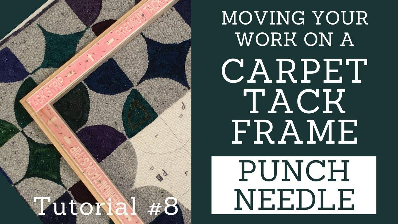 Moving Work On A Carpet Tack Frame