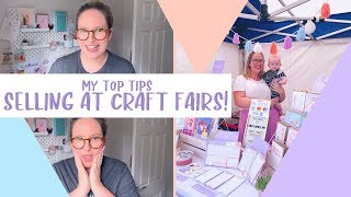 SELLING AT CRAFT FAIRS | My Top Tips