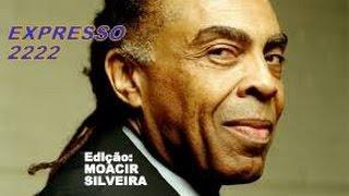 EXPRESSO 2222 (letra e vídeo) com GILBERTO GIL,  vídeo MOACIR SILVEIRA