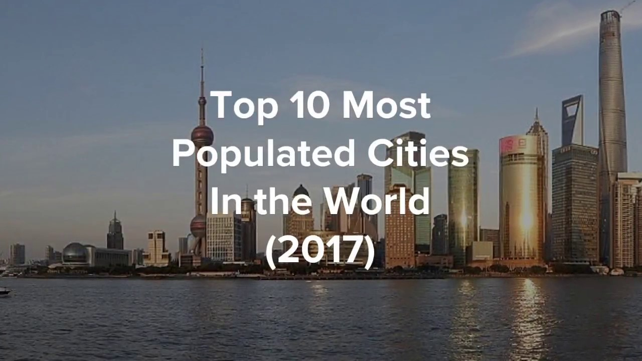 The most populated cities of the world in the world in 2013 2